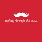 'Taching through the snow by christymcnutt
