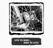 Motorcycle Wheel - Live to ride... Unisex T-Shirt