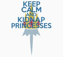 Keep Calm and Kidnap Princesses  by GoldFox21