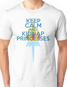 Keep Calm and Kidnap Princesses  Unisex T-Shirt