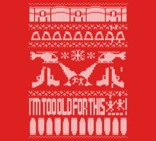 I'm Too Old for this...Ugly Christmas Jumper, Riggs! by maclac