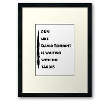 Run like David Tennant is waiting Framed Print
