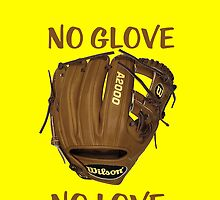 No glove No Love by Chasingbart