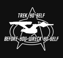 Trek Yo' self - Before You Wreck Yo' self by Samuel Sheats