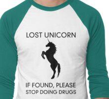 Lost Unicorn. If found, please stop doing drugs Men's Baseball ¾ T-Shirt