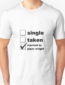 Single. Taken. Married to Piper T-Shirt