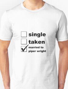 Single. Taken. Married to Piper T-Shirt