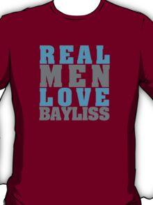 Real Men Love Bayliss T-Shirt