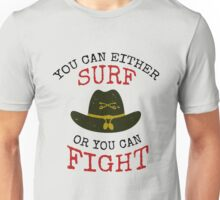 Surf or Fight Unisex T-Shirt
