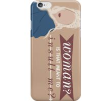 daenerys; is that meant to insult me? iPhone Case/Skin