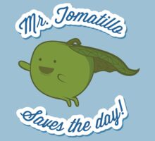 Mr. Tomatillo saves the day! - Sticker One Piece - Short Sleeve