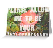anti-depressant Greeting Card