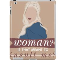 daenerys; is that meant to insult me? iPad Case/Skin