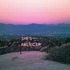 // SHES AMERICAN // by leylajpeg