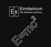 Einsteinium - The Element of Genius Unisex T-Shirt