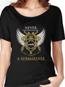 Never Underestimate the power of a Submariner Women's Relaxed Fit T-Shirt