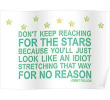 Don't keep reaching for the stars Poster