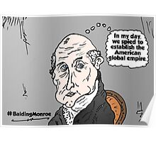 Bald James Monroe opinion cartoon Poster