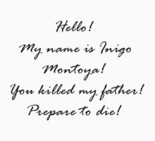 Hello my name is Inigo Montoya by pojk