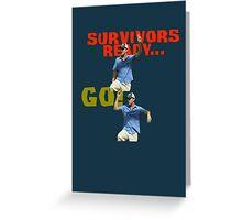 Survivors Ready... Go! Greeting Card