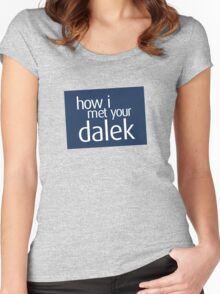 How I met your dalek Women's Fitted Scoop T-Shirt