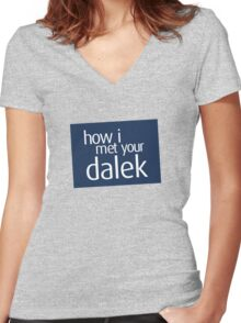 How I met your dalek Women's Fitted V-Neck T-Shirt