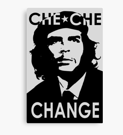 CHE CHE CHANGE: BLACK AND WHITE Canvas Print