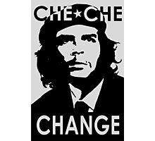 CHE CHE CHANGE: BLACK AND WHITE Photographic Print