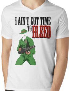 Ain't got time to bleed Mens V-Neck T-Shirt