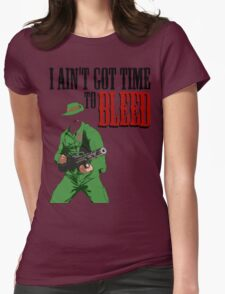 Ain't got time to bleed Womens Fitted T-Shirt