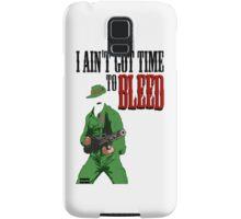 Ain't got time to bleed Samsung Galaxy Case/Skin