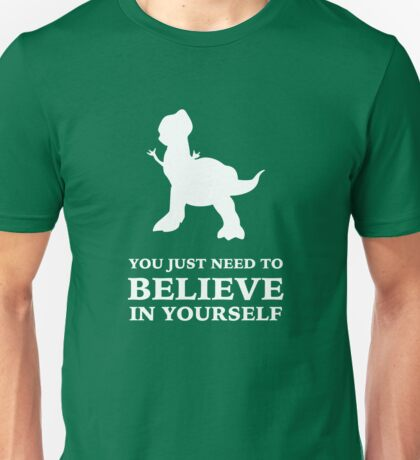 Toy Story Rex You Just Need To Believe In Yourself Unisex T-Shirt