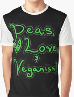Peas, Love, and Veganism! Graphic T-Shirt
