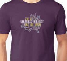 Ask me how! Molecular Biologist. Unisex T-Shirt