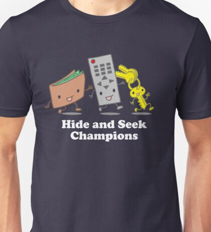 Funny! Hide and Seek Champions Unisex T-Shirt