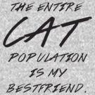The entire cat population is my bestfriend by erospsyche