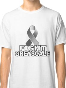 Fight Greyscale - DARK Classic T-Shirt