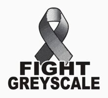Fight Greyscale - LIGHT by shirtypants