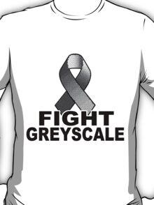 Fight Greyscale - LIGHT T-Shirt