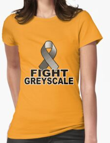 Fight Greyscale - LIGHT Womens Fitted T-Shirt