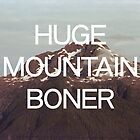 Huge Mountain Boner by robertandjoey
