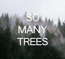 So Many Trees by robertandjoey