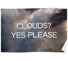 Clouds? Yes Please Poster