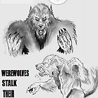 Werewolves stal their prey...always ! by mattycarpets