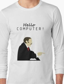 HELLO COMPUTER!!! Long Sleeve T-Shirt