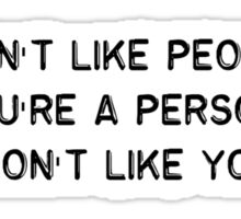 I Don't Like People (black Text) Sticker