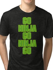 go ninja go ninja go! Tri-blend T-Shirt