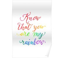 Know that you are my rainbow  Poster