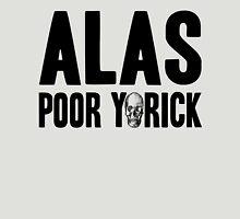 ALAS Poor Yorick Unisex T-Shirt