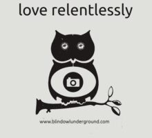 Love Relentlessly by Blind Owl Underground
